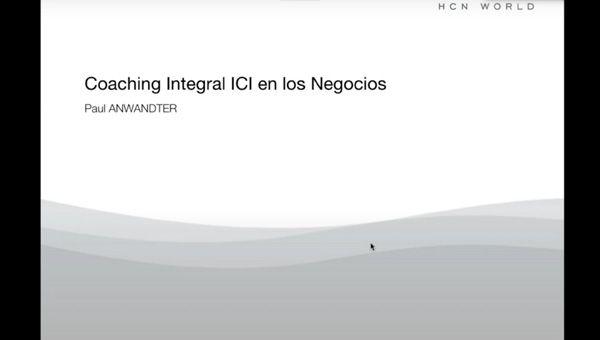 Coaching Integral ICI en los Negocios con Paul Anwandter