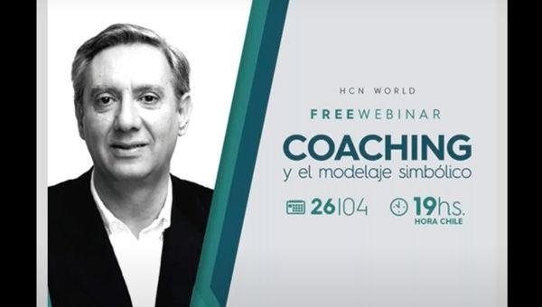 """#FreeWebinarHCN """"Coaching y el modelaje simbólico"""" Con Paul Anwandter"""